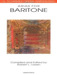 ARIAS FOR BARITONE. COMPILED AND EDITED BY ROBERT L. LARSEN