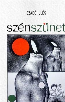 Szabó Illés - SZÉNSZÜNET