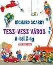 Richard Scarry - Tesz - Vesz város A-tól Z-ig