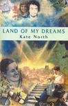 NORTH, KATE - Land of My Dreams [antikvár]