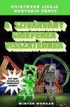 Winter Morgan - A szivárvány grieferek visszatérnek - Grieferek ligája 4. Egy nem hivatalos Minecraft regény<!--span style='font-size:10px;'>(G)</span-->