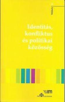 - Identitás, konfliktus és politikai közösség