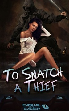 Ryan Andrews Randi Holiday, - To Snatch A Thief - Book 7 of Casual (sex) Gamer [eKönyv: epub, mobi]