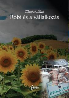 Maurer Kati - Robi és a vállalkozás