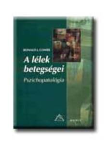- A LÉLEK BETEGSÉGEI * PSZICHOPATOLÓGIA
