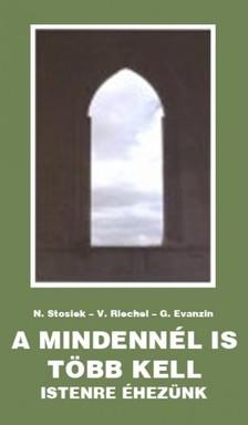 M. Veronika Riechel, M. Gertraud Evanzin M. Nurit Stosiek, - A mindennél is több kell [eKönyv: epub, mobi]