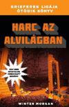 Winter Morgan - Harc az alvilágban - Grieferek ligája 5. - Egy nem hivatalos Minecraft regény<!--span style='font-size:10px;'>(G)</span-->