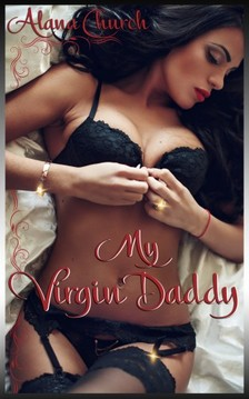 Moira Nelligar Alana Church, - My Virgin Daddy [eKönyv: epub, mobi]