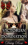 Rose Daisy - Victorian Domination - Book 1 of Domination [eKönyv: epub,  mobi]