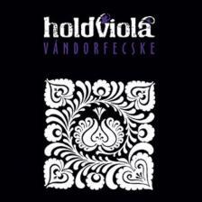 - VÁNDORFECSKE CD HOLDVIOLA (2010)