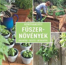Dirk Mann - Konyhakerti fűszernövények - Kialakítás - ültetés - betakarítás