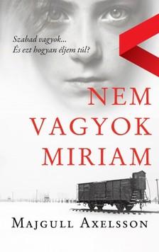 MAJGULL AXELSSON - Nem vagyok Miriam [eKönyv: epub, mobi]