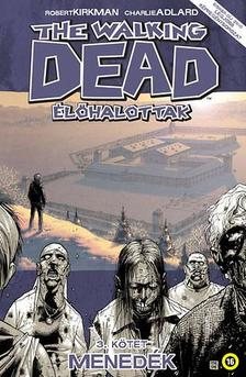 Kirkman - Adlard - The Walking Dead - Élőhalottak 3.: Menedék