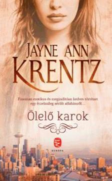 Ann Jayne Krentz - Ölelő karok