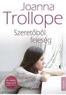 Joanna Trollope - SZERETŐBŐL FELESÉG
