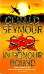 Gerald Seymour - In Honour Bound [antikvár]