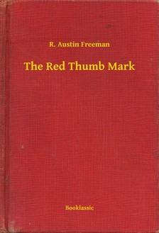 FREEMAN, R. AUSTIN - The Red Thumb Mark [eKönyv: epub, mobi]
