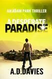 Davies A. D. - A Desperate Paradise - An Adam Park Thriller [eKönyv: epub, mobi]