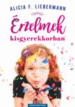 Alicia F.Lieberman - Érzelmek kisgyerekkorban