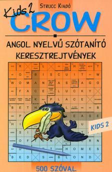 CROW KID'S 2 ANGOL NYELVŰ SZÓTANÍTÓ KERESZTREJTVÉNYEK