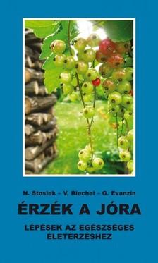 M. Veronika Riechel, M. Gertraud Evanzin M. Nurit Stosiek, - Érzék a jóra [eKönyv: epub, mobi]