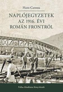 Carossa, Hans - Naplójegyzetek az 1916. évi román frontról