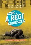 Poós Zoltán (szerk.) Csatári Bence, - Azok a régi csibészek - Párbeszéd a rock and rollról [eKönyv: epub,  mobi]
