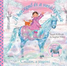 KILBRIDE, SARAH  - Csillám, a jégpóni - A hercegnő és a varázspónik