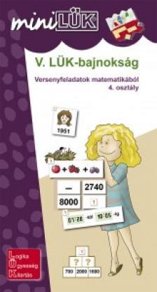 - LDI-528 V. LÜK-BAJNOKSÁG VERSENYFELADATOK MATEMATIKÁBÓL 4. OSZTÁLY