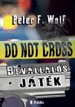 Wolf Peter F. - Bevállalós játék [eKönyv: epub, mobi]