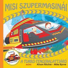 RITCHIE, ALISON-BYRNE, MIKE - A turbó-tengeralattjáró - Misi szupermasinái