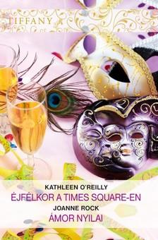 Kathleen O''Reilly, Joanne Rock - Tiffany 289-290. (Éjfélkor a Times Square-en, Ámor nyilai) [eKönyv: epub, mobi]