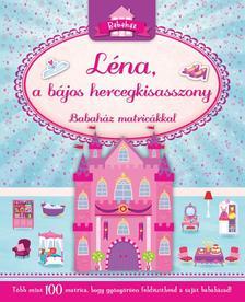 - Léna, a bájos hercegkisasszony (Babaház matricákkal)
