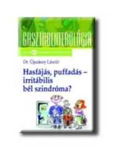 Dr. Újszászy László - HASFÁJÁS, PUFFADÁS - IRRITÁBILIS BÉLSZINDRÓMA?