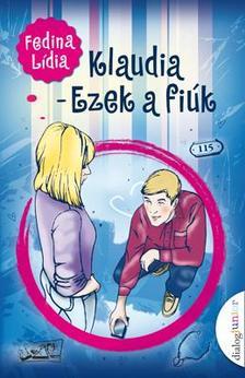 Fedina Lídia - Klaudia - Ezek a fiúk