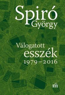 Spiró György - Válogatott esszék 1979-2016 - DEDIKÁLT