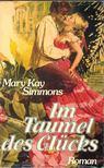 SIMMONS, MARY KAY - Im Taumel des Glücks [antikvár]