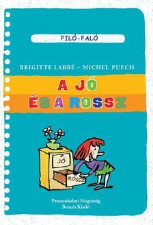 Brigitte Labbé - Michel Puech - A jó és a rossz