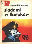 Dzieszynski, Ryszard - Sladami wilkotakow [antikvár]