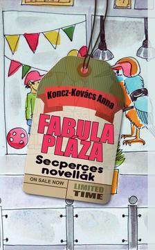 Konc-Kovács Anna - Fabula Pláza - ÜKH 2017