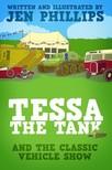 Jen Phillips Jen Phillips, - Tessa the Tank and the Classic Vehicle Show [eKönyv: epub,  mobi]
