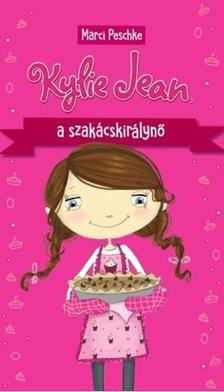 Marci Peschke - Kylie Jean, a szakácskirálynő
