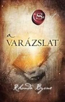 Rhonda Byrne - A VARÁZSLAT (THE SECRET)