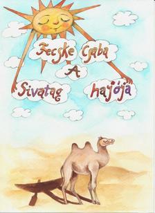 Fecske Csaba - A sivatag hajója - gyermekversek