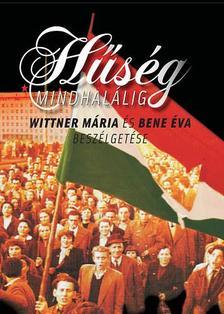 WITTNER MÁRIA - BENE ÉVA - Hűség mindhalálig - Beszélgetés Wittner Máriával