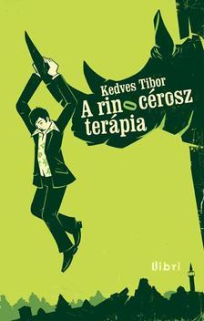 Kedves Tibor - A rinocérosz-terápia