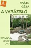 Csáth Géza - A varázsló kertje [eKönyv: epub, mobi]<!--span style='font-size:10px;'>(G)</span-->