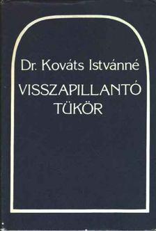 DR. KOVÁTS ISTVÁNNÉ - Visszapillantó tükör [antikvár]
