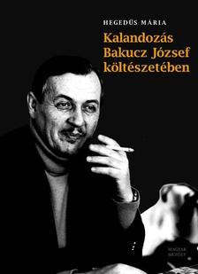 Kalandozás Bakucz József költészetében