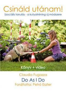 Claudia Fugazza - Do as I do - Csináld utánam